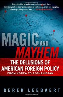 Magic and Mayhem: Why America Failed Three Wars in a Row