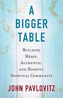 A Bigger Table: Building Messy