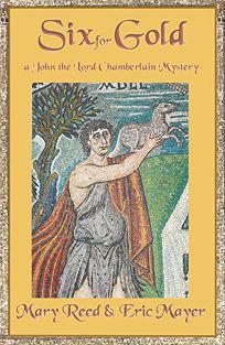 Six for Gold: A John the Eunuch Mystery
