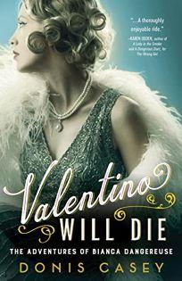 Valentino Will Die: The Adventures of Bianca Dangereuse