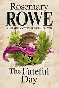 The Fateful Day: A Libertus Mystery