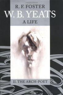 W.B. YEATS: A Life