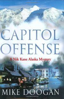 Capitol Offense: A Nik Kane Alaska Mystery