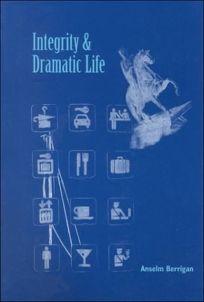 Integrity & Dramatic Life