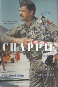 Chappie: Americas First Black Four-Star General: The Life and Times of Daniel James