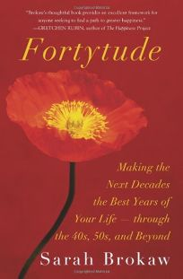 Fortytude: Embracing Your Dreams and Becoming Your Best Self