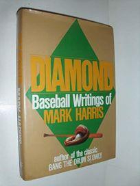 The Diamond: Baseball Writings of Mark Harris
