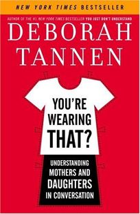 Youre Wearing That? Understanding Mothers and Daughters in Conversation