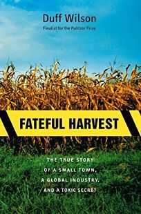 FATEFUL HARVEST: The True Story of a Small Town