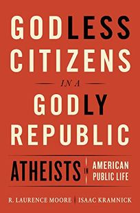 Godless Citizens in a Godly Republic: Atheists in American Public Life