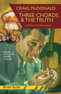 Three Chords & the Truth: A Hector Lassiter Novel