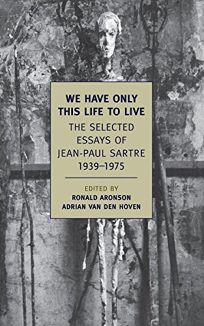 We Have Only This Life to Live: Selected Essays 1939-1975