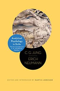 Analytical Psychology in Exile: The Correspondence of C.G. Jung and Erich Neumann