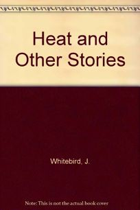 Heat & Other Stories