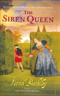 THE SIREN QUEEN: An Ursula Blanchard Mystery at Queen Elizabeth Is Court