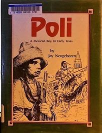 Poli: A Mexican Boy in Early Texas: A Novel