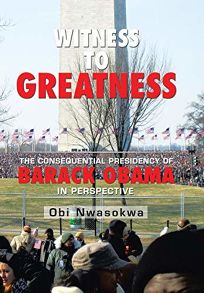 Witness to Greatness: The Consequential Presidency of Barack Obama in Perspective