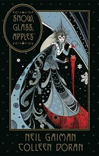 Comics Book Review: Snow, Glass, Apples by Neil Gaiman and Colleen Doran. Dark Horse, $17.99 (64p) ISBN 978-1-5067-0979-6