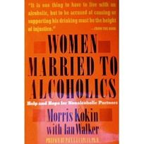 Women Married to Alcoholics: Help and Hope for Nonalcoholic Partners