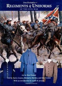 DON TROIANIS REGIMENTS AND UNIFORMS OF THE CIVIL WAR
