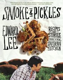 Smoke & Pickles: Recipes from a Southern Kitchen