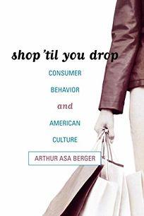 Shop Til You Drop: Consumer Behavior and American Culture