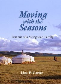 Moving with the Seasons: Portrait of a Mongolian Family
