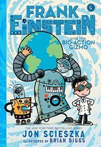 Frank Einstein and the Bio-Action Gizmo Frank Einstein Series #5: Book Five