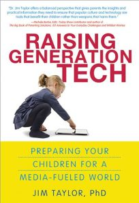 Raising Generation Tech: Prepare Your Children for a Media-Fueled World