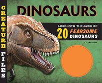 Creature Files: Dinosaurs: Look Into the Jaws of 20 Ferocious Dinosaurs