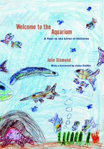 Welcome to the Aquarium: A Year in the Lives of Children