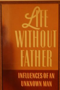 Life Without Father: Influences of an Unknown Man