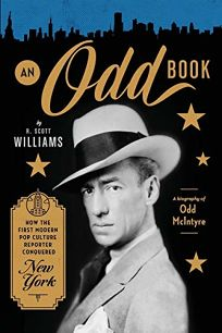 An Odd Book: How the First Modern Pop Culture Reporter Conquered New York