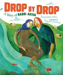 Drop by Drop: A Story of Rabbi Akiva