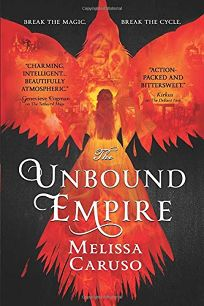 The Unbound Empire: The Swords and Fire Trilogy