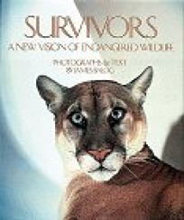 Survivors: A New Vision of Endangered Wildlife