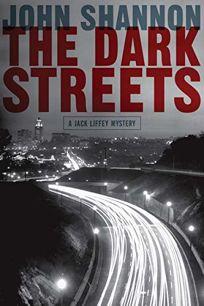 The Dark Streets: A Jack Liffey Mystery