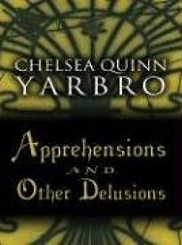 Apprehensions and Other Delusions