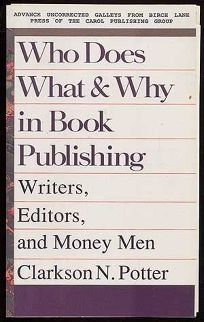 Who Does What and Why in Book Publishing