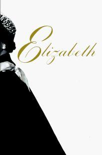 Elizabeth: A Biography of Britains Queen
