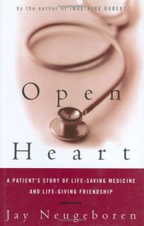 OPEN HEART: A Patients Story of Life-Saving Medicine and Life-Giving Friendship
