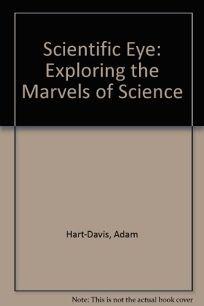 Scientific Eye: Exploring the Marvels of Science