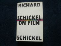 Schickel on Film: Encounters--Critical and Personal--With Movie Immortals