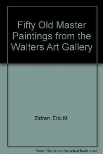 Fifty Old Master Paintings from the Walters Art Gallery