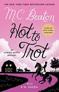 Hot to Trot: An Agatha Raisin Mystery