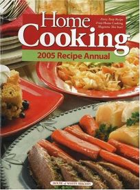 Home Cooking 2005 Recipe Annual