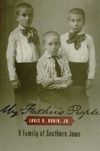 MY FATHERS PEOPLE: A Family of Southern Jews