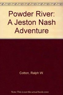 Powder River: A Jeston Nash Adventure