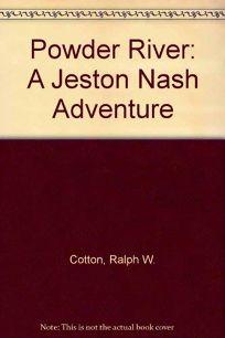 Powder River: A Jeston Nash Adventure