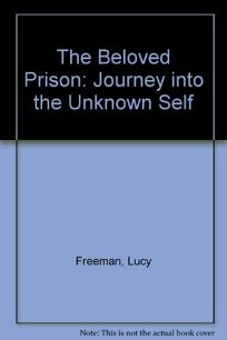 The Beloved Prison: A Journey Into the Unknown Self